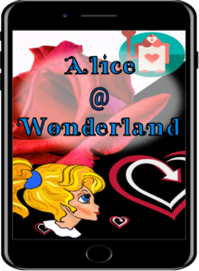Come see Alice @ Wonderland!