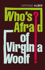 Come see Who's Afraid of Virginia Woolf!