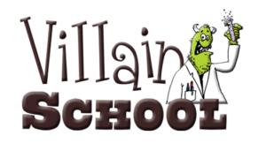 Come see Villain School!